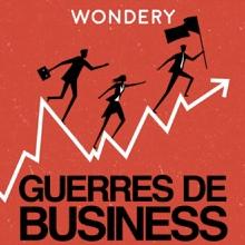 Guerres de business - Podcast
